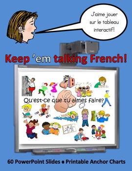 Keep 'em Talking French, 61 SmartBoard Interactive Oral Activities, Posters,
