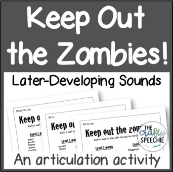 Keep out the Zombies! An Articulation Activity for Later-Developing Sounds (SWL)