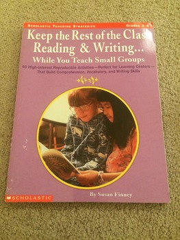 Keep the Rest of the Class Reading & Writing... While You Teach Small Groups