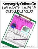 Keeping My Clothes On- Behavior Basics Data