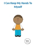 Keeping My Hands to Myself: A Social Story Book for Childr