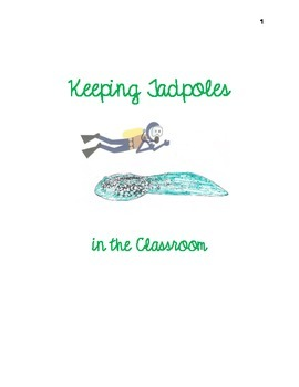Keeping Tadpoles in the Classroom