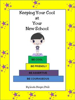 Keeping Your Cool At Your New School (A helpful workbook for new students)