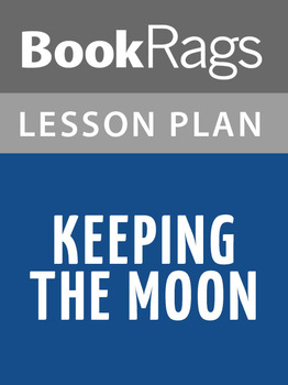 Keeping the Moon Lesson Plans