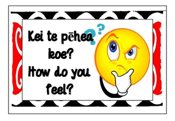 Kei te pehea koe? - how do you feel?