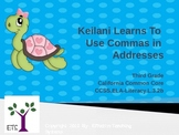 Keilani Learns To Use Commas in Addresses