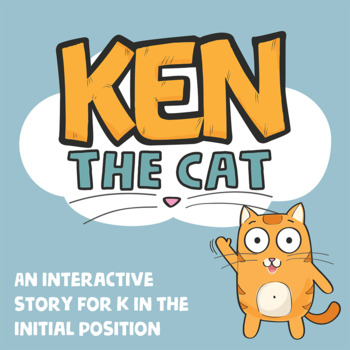 Ken the Cat - A Fun Story for Teaching /k/ in the Initial Position