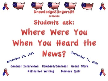 """Kennedy and 9-11 : Students ask, """"Where Were You When You Heard the News?"""""""