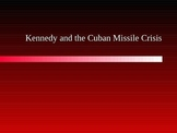 Kennedy and the Cuban Missle Crisis