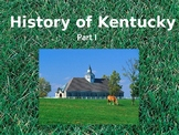 Kentucky History PowerPoint - Part I