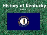 Kentucky History PowerPoint - Part II