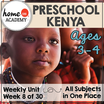 Kenya - Week 8 Age 4 Preschool Homeschool Curriculum by Home CEO