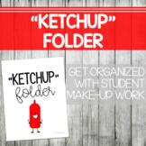 Ketchup Folder- Manage Make Up Work