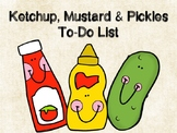Ketchup, Mustard, & Pickles