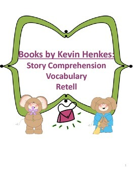 Kevin Henkes - 4 Books for Comprehension, Retell, & Vocabulary