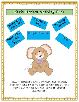 Kevin Henkes Compare and Contrast Pack: Theme, setting, characters, plots, more!