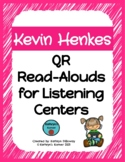 Kevin Henkes QR Read-Alouds (Listening Center)