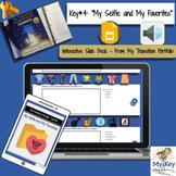 Key #4: My Selfie/Favorites -  Interactive Google Slides -