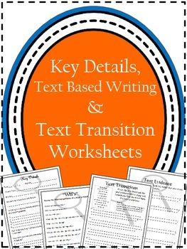 Key Detail Worksheets / Text Based Writing / Text Transiti