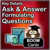 Key Details: Ask and Answer BOOM Cards