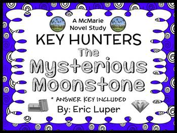 Key Hunters: The Mysterious Moonstone (Eric Luper) Novel Study  (30 pages)