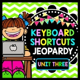 Keyboard Shortcuts - Technology in the Classroom - Unit 3 - Jeopardy