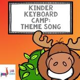 Kinder Keyboard Camp: Theme Song