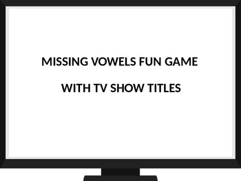 Keyboarding Games- Missing Vowels Fun Game with TV Show Titles- PowerPoint Ver.