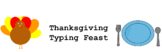 Thanksgiving Typing Feast