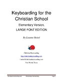 Keyboarding for the Christian School, Elementary Version, Large Font