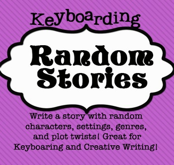 Keyboarding/Creative Writing Activity - Random Stories