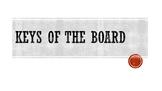 Keys of the Board