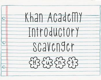 Khan Academy Introductory Scavenger Hunt!