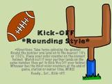 Kick Off- Rounding