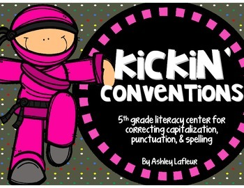 Kickin' Conventions {Spelling, Capitalization, & Punctuation Literacy Center}