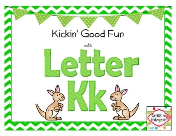 Kickin' Good Fun with Letter Kk:  Kk Activities