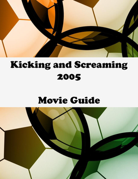Kicking and Screaming - Movie Guide