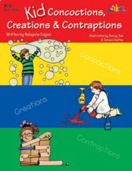Kid Concoctions, Creations & Contraptions