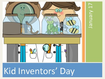 Kid Inventors' Day:  January 17