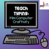 Teach Typing: Mini Computer Craftivity
