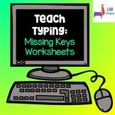 Teach Typing: Missing Keys Worksheets