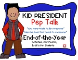 Kid President End of the Year Pep Talk Activities, Certificates & Gift