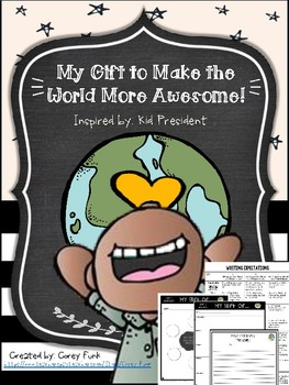 Kid President Inspired What is Your Gift to Make the World More Awesome Writing