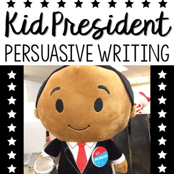 Kid President Persuasive Writing Task