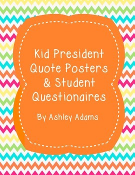 Kid President Quote Posters & Questionaires