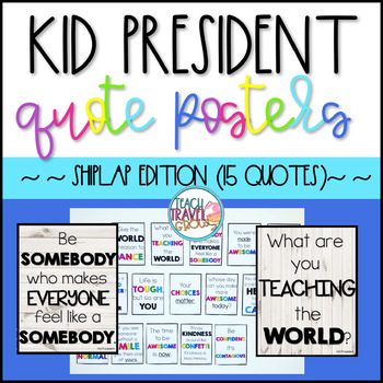 Kid President Quote Posters Shiplap