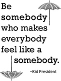 Kid President Quote Wall Poster- Be a somebody... PDF
