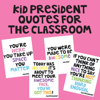 Kid President Quotes for the Classroom, Bright and Colorful Classroom Quotes