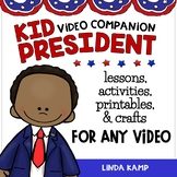 Kid President Activities & Lessons for Any Video
