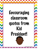 Kid President says... (quotes to encourage)